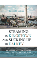 Steaming to Kingstown and Sucking up to Dalkey
